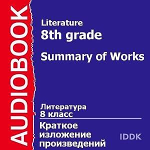 Literature for 8th Grade: Summary of Works [Russian Edition] | [Anton Chekhov, Alexandr Pushkin, Alexandr Kuprin, Alexandr Belyayev, Aleksey Tolstoy, Herbert Wells, Ivan Bunin]