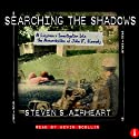 Searching the Shadows: A Layman's Investigation Into the Assassination of John F. Kennedy Audiobook by Steven S. Airheart Narrated by Kevin Scollin