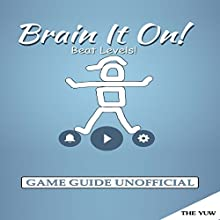 Brain It On! Game Guide Unofficial: Beat Levels! Audiobook by  The Yuw Narrated by Tim Titus