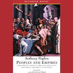 People and Empires: A Short History of European Migration, Exploration, and Conquest, from Greece to the Present [Modern Library Chronicles] | [Anthony Pagden]