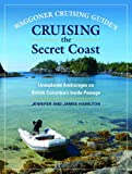 Waggoner Cruising Guides Cruising the Secret Coast: Unexplored Anchorages on British Columbias Inside Passage