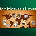 My Mother's Lover Audiobook by David Dobbs Narrated by David Dobbs