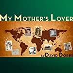 My Mother's Lover | David Dobbs