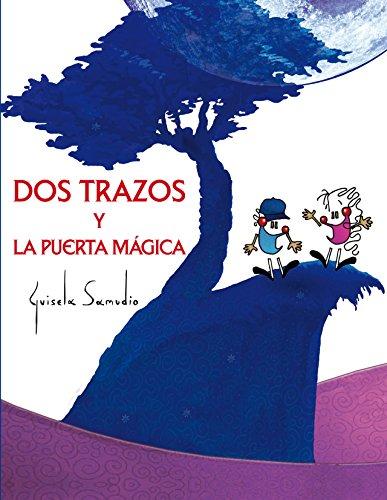 Dos trazos y la puerta mágica de Guisela Samudio