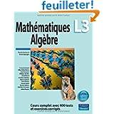 Mathématiques L3 - Algèbre: Cours complet avec 400 tests et exercices corrigés