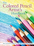 img - for The Colored Pencil Artist's Handbook: An essential reference for drawing and sketching with colored pencils by Jane Strother (2016-02-01) book / textbook / text book