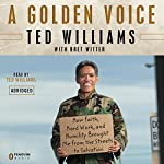 A Golden Voice: How Faith, Hard Work, and Humility Brought Me from the Streets to Salvation | Ted Williams,Bret Witter