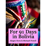 For 91 Days in Bolivia ~ Michael Powell