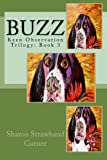 img - for Buzz: Keen Observation Trilogy: Book 3 (Volume 3) book / textbook / text book