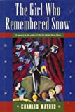 img - for The Girl Who Remembered Snow book / textbook / text book