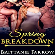 Romance: Spring Breakdown (       UNABRIDGED) by Brittanee Farrow Narrated by  SunnyTasker