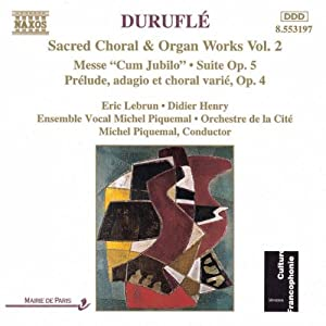 Duruflé: Sacred Choral and Organ Works, Vol.2