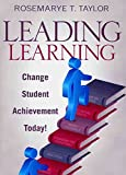 img - for [Leading Learning: Change Student Achievement Today!] (By: Rosemarye T. Taylor) [published: December, 2009] book / textbook / text book