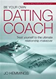 img - for Be Your Own Dating Coach: Treat yourself to the ultimate relationship makeover book / textbook / text book