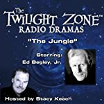 The Jungle: The Twilight Zone Radio Dramas | Charles Beaumont