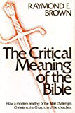 Critical Meaning of the Bible How a Mode (0225663252) by Brown, Raymond E