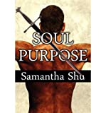 [ SOUL PURPOSE ] By Shu, Samantha ( Author) 2011 [ Paperback ]