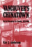 Vancouver's Chinatown (McGill-Queen's Studies in Ethnic History; Series One)