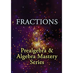 Fractions: Prealgebra & Algebra Mastery Series