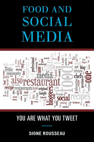 Food and Social Media: You Are What You Tweet (AltaMira Studies in Food and Gastronomy)