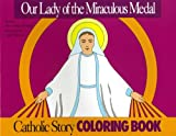 Our Lady of The Miraculous Medal Coloring Book (0895553600) by Mary Fabyan Windeatt