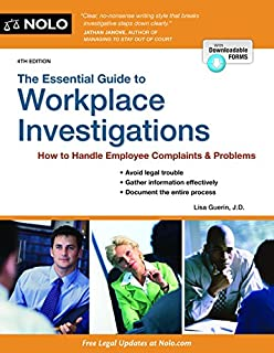 Book Cover: Essential Guide to Workplace Investigations, The: A Step-By-Step Guide to Handling Employee Complaints & Problems