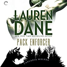 Pack Enforcer: Cascadia Wolves, Book 2 Audiobook by Lauren Dane Narrated by Tanya Eby