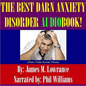 The Best Darn Anxiety Disorder! | [James M. Lowrance]
