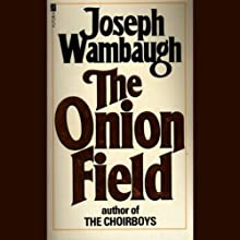 The Onion Field (       UNABRIDGED) by Joseph Wambaugh Narrated by Jonathan Davis
