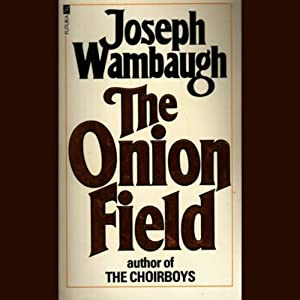 The Onion Field | [Joseph Wambaugh]