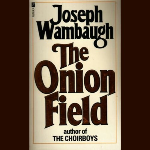 The onion field audiobook joseph wambaugh audible com