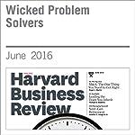 Wicked Problem Solvers   Amy C. Edmonson