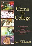 img - for Coma To College by James G.T. Fairfield (2007-03-01) book / textbook / text book