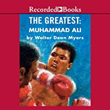 The Greatest: Muhammad Ali (       UNABRIDGED) by Walter Dean Myers Narrated by J. D. Jackson