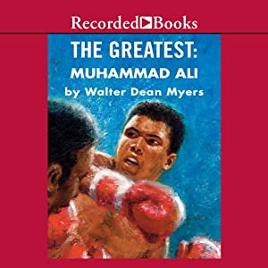The Greatest: Muhammad Ali | [Walter Dean Myers]