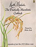 Practically Macrobiotic: Ingredients, Preparation and Cooking of More Than 200 Delicious Macrobiotic Recipes