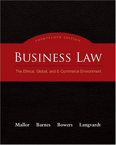 Business Law: The Ethical, Global, and E-Commerce...