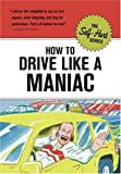 How to Drive Like a Maniac (Self-Hurt)