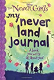 img - for My Never Land Journal (Disney: The Never Girls) book / textbook / text book