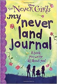 My Never Land Journal (Disney: The Never Girls): Kristen L. Depken