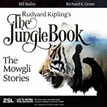 Rudyard Kipling's The Jungle Book: The Mowgli Stories  by Rudyard Kipling Narrated by Bill Bailey, Richard E. Grant, Colin Salmon, Tim McInnerny, Bernard Cribbins, Celia Imrie, Martin Shaw