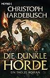 Die dunkle Horde: Ein Trolle-Roman (Trolle-Saga, Band 5)