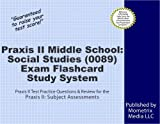 Praxis II Middle School: Social Studies (0089) Exam Flashcard Study System: Praxis II Test Practice Questions & Review for the Praxis II: Subject Assessments