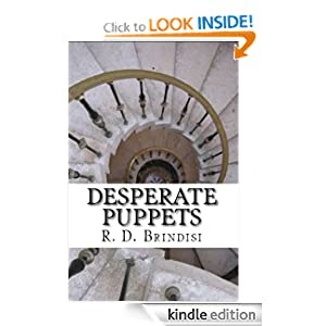 Announcing Our Brand New Kindle MYSTERY/THRILLER OF THE WEEK! R.D. Brindisi's DESPERATE PUPPETS