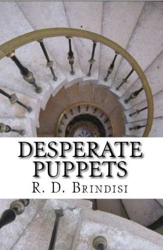 Welcome to the our Thriller of the Week free excerpt post: Desperate Puppets by R.D. Brindisi, 5.0 stars – 6 Reviews, Kindle Price: 99 cents