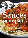 JeBouffe Express Sauces pour pates. Recettes rapides et faciles � pr�parer