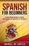 Spanish: Spanish For Beginners: A Pra...