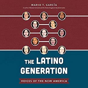 The Latino Generation: Voices of the New America Audiobook