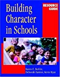 img - for Building Character in Schools Resource Guide by Bohlin Karen E. Farmer Deborah Ryan Kevin (2001-12-24) Paperback book / textbook / text book