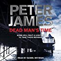 Dead Man's Time: Roy Grace Mystery, Book 9 Audiobook by Peter James Narrated by Daniel Weyman